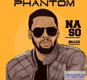 Phantom - Na So (Prod. By Brace)